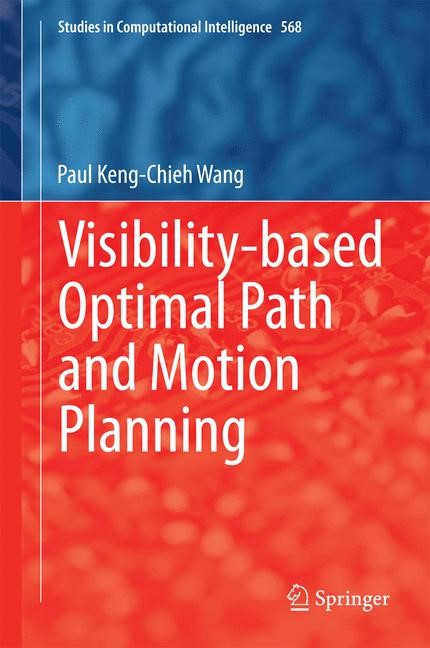 Abbildung von Wang | Visibility-based Optimal Path and Motion Planning | 2014