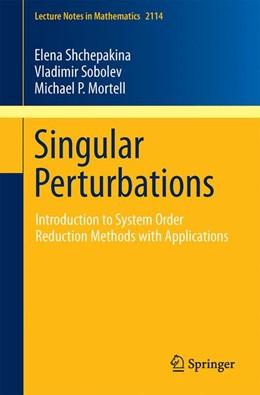 Abbildung von Shchepakina / Sobolev / Mortell | Singular Perturbations | 2014 | Introduction to System Order R... | 2114