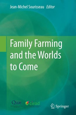 Abbildung von Sourisseau | Family Farming and the Worlds to Come | 2014