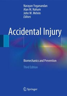 Abbildung von Yoganandan / Nahum / Melvin (Ed) | Accidental Injury | 3rd edition | 2014 | Biomechanics and Prevention