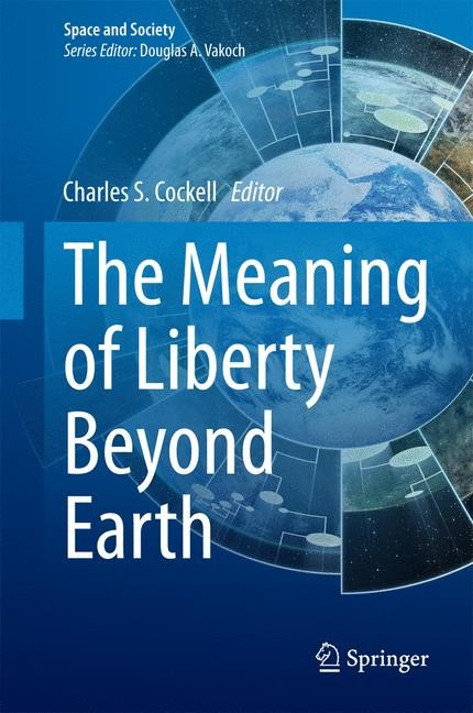 Abbildung von Cockell | The Meaning of Liberty Beyond Earth | 2014