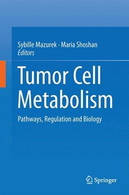 Abbildung von Mazurek / Shoshan | Tumor Cell Metabolism | 2015 | 2015 | Pathways, Regulation and Biolo...