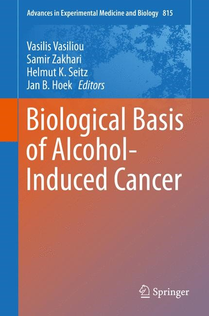 Abbildung von Vasiliou / Zakhari / Seitz / Hoek | Biological Basis of Alcohol-Induced Cancer | 2014