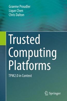 Abbildung von Proudler / Chen / Dalton | Trusted Computing Platforms | 2015 | TPM2.0 in Context