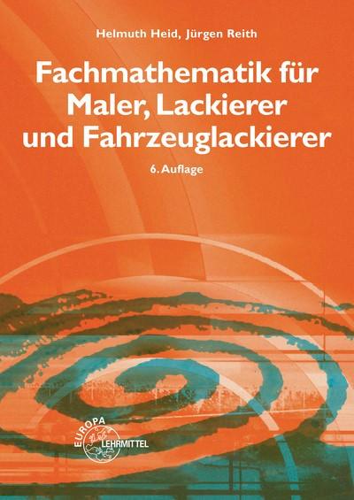 Abbildung von Heid / Reith | Fachmathematik für Maler, Lackierer und Fahrzeuglackierer | 6. Auflage | 2014