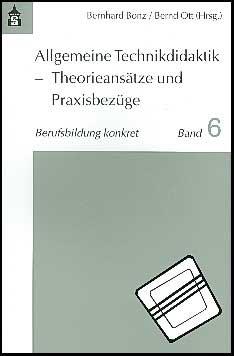 Abbildung von Bonz / Ott   Allgemeine Technikdidaktik - Theorieansätze und Praxisbezüge   2003