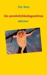 Ein persönlichkeitsgestörtes Märchen | Wex | 2. Auflage., 2015 | Buch (Cover)