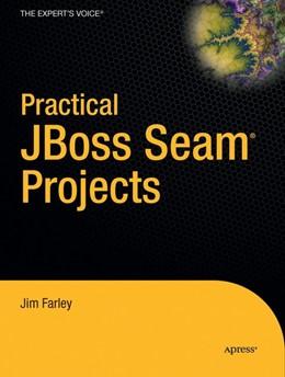 Abbildung von Farley | Practical JBoss Seam Projects | 1st ed. | 2007