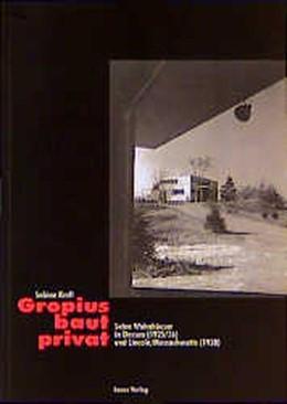 Abbildung von Kraft | Gropius baut privat | 1997 | Seine Wohnhäuser in Dessau (19...
