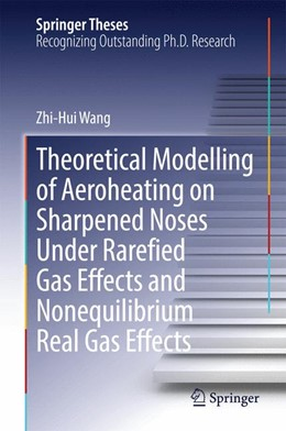 Abbildung von Wang | Theoretical Modelling of Aeroheating on Sharpened Noses Under Rarefied Gas Effects and Nonequilibrium Real Gas Effects | 2014