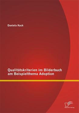 Abbildung von Kuck | Qualitätskriterien im Bilderbuch am Beispielthema Adoption | Erstauflage | 2014