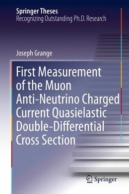 Abbildung von Grange | First Measurement of the Muon Anti-Neutrino Charged Current Quasielastic Double-Differential Cross Section | 2014