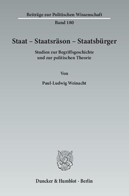 Abbildung von Weinacht   Staat – Staatsräson – Staatsbürger   2014   Studien zur Begriffsgeschichte...   180