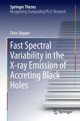 Abbildung von Skipper | Fast Spectral Variability in the X-ray Emission of Accreting Black Holes | 1. Auflage | 2014 | beck-shop.de
