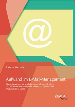 Abbildung von Heueis | Aufwand im E-Mail-Management | 2014 | Ein medienökonomisches Rahmenm...