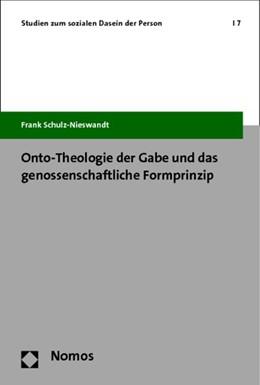 Abbildung von Schulz-Nieswandt | Onto-Theologie der Gabe und das genossenschaftliche Formprinzip | 2014 | 7