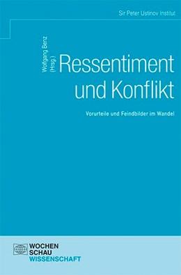 Abbildung von Sir Peter Ustinov Institut / Benz | Ressentiment und Konflikt | 1. Auflage | 2014 | beck-shop.de