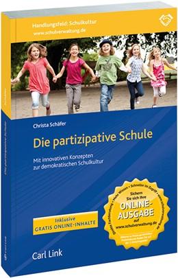 Abbildung von Schäfer (Hrsg.) | Die partizipative Schule | 2015 | Mit innovativen Konzepten zur ...