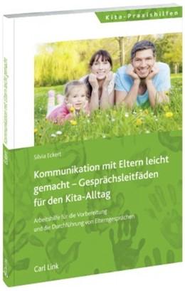 Abbildung von Eckert (Hrsg.)   Elternkommunikation leicht gemacht - Gesprächsleitfäden für den KiTa-Alltag   1. Auflage   2014   beck-shop.de