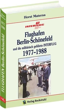 Abbildung von Materna | Flughafen Berlin-Schönefeld und die militärisch geführte INTERFLUG 1977-1988 | 2015 | Geschichte des Flughafens Berl...