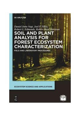 Abbildung von Vogt / Tilley / Edmonds | Soil and Plant Analysis for Forest Ecosystem Characterization | 1. Auflage | 2015 | Field and Laboratory Procedure...