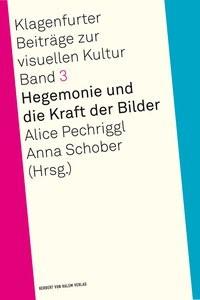 Abbildung von Pechriggl / Schober | Hegemonie und die Kraft der Bilder | 2013