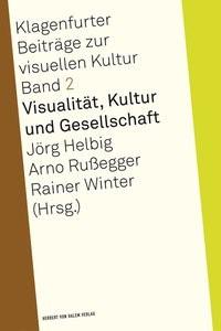 Abbildung von Helbig / Russegger / Winter | Visualität, Kultur und Gesellschaft | 2014