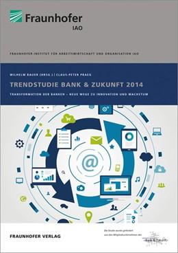Abbildung von Praeg / / Bauer | Trendstudie Bank & Zukunft 2014. | 2014 | Transformation der Banken - Ne...