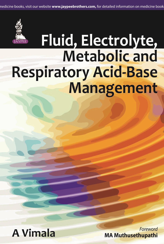 Abbildung von Vimala | Fluid, Electrolyte, Metabolic and Respiratory Acid-Base Management | 2014