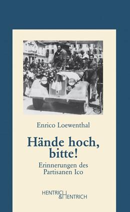 Abbildung von Hände hoch, bitte! | 2014 | Erinnerungen des Partisanen Ic... | 21