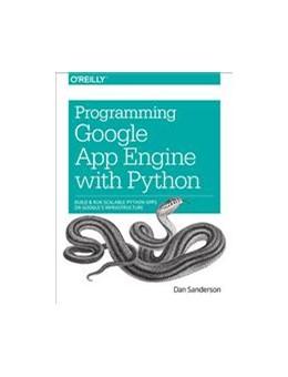 Abbildung von Dan Sanderson | Programming Google App Engine with Python | 2015 | Build and Run Scalable Python ...