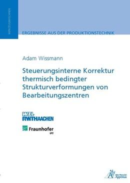 Abbildung von Wissmann | Steuerungsinterne Korrektur thermisch bedingter Strukturverformungen von Bearbeitungszentren | 2014