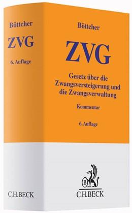Abbildung von Böttcher   ZVG   6., neu bearbeitete Auflage   2016   Gesetz über die Zwangsversteig...