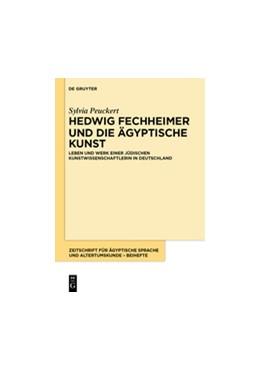 Abbildung von Peuckert | Hedwig Fechheimer und die ägyptische Kunst | 1. Auflage | 2014 | Leben und Werk einer jüdischen...