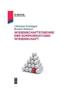 Abbildung von Steininger / Hummel   Wissenschaftstheorie der Kommunikationswissenschaft   1. Auflage   2015