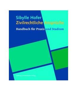 Abbildung von Hofer | Zivilrechtliche Ansprüche | 2014 | Handbuch für Praxis und Studiu...