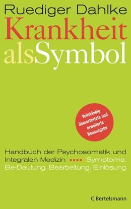 Abbildung von Dahlke   Krankheit als Symbol   Nachdruck der 22., vollständig überarbeiteten und erweiterten Auflage   2014   Handbuch der Psychosomatik. Sy...
