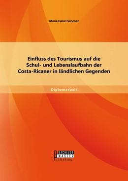 Abbildung von Sánchez | Einfluss des Tourismus auf die Schul- und Lebenslaufbahn der Costa-Ricaner in ländlichen Gegenden | Erstauflage | 2014