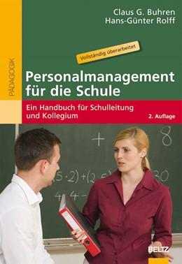 Abbildung von Buhren / Rolff | Personalmanagement für die Schule | 2., erweiterte und vollständig überarbeitete Aufl. | 2009 | Ein Handbuch für Schulleitung ...