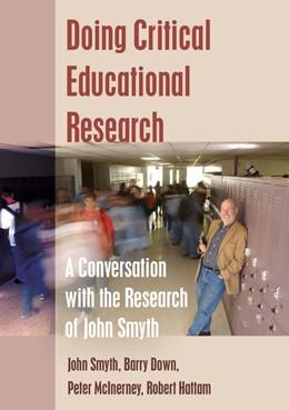 Abbildung von Smyth / Hattam / McInerney   Doing Critical Educational Research   2014   A Conversation with the Resear...   7