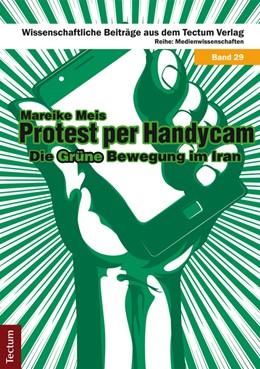 Abbildung von Meis | Protest per Handycam | 2014 | Die Grüne Bewegung im Iran | 29