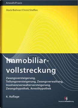 Abbildung von Hock / Bohner / Christ / Steffen | Immobiliarvollstreckung | 6. Auflage | 2018 | Zwangsversteigerung, Teilungsv...