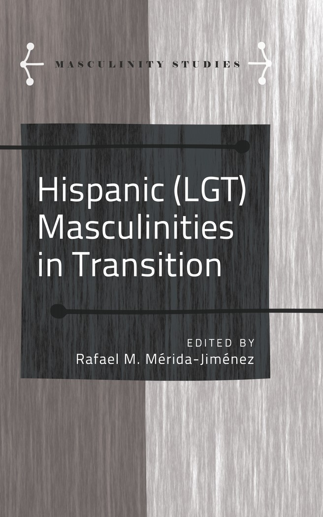Abbildung von Mérida-Jiménez   Hispanic (LGT) Masculinities in Transition   2014