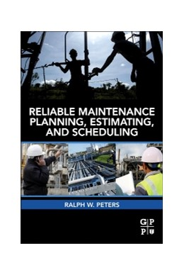 Abbildung von Peters | Reliable Maintenance Planning, Estimating, and Scheduling | 2014