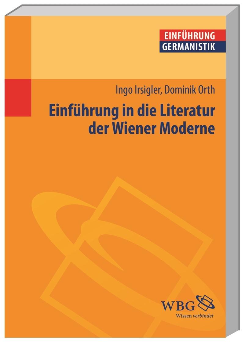 Abbildung von Irsigler / Grimm / Bogdal | Einführung in die Literatur der Wiener Moderne | 2015