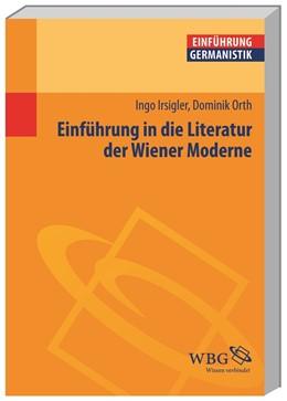 Abbildung von Irsigler / Grimm   Einführung in die Literatur der Wiener Moderne   1. Auflage   2015   beck-shop.de
