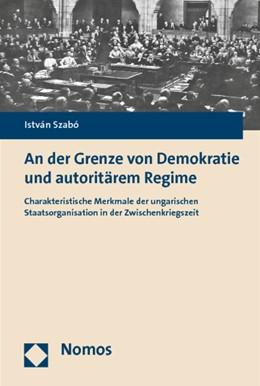 Abbildung von Szabó | An der Grenze von Demokratie und autoritärem Regime | 2014 | Charakteristische Merkmale der...