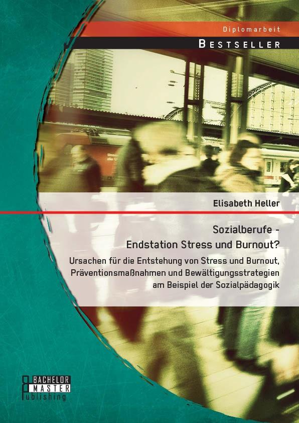 Abbildung von Heller | Sozialberufe - Endstation Stress und Burnout? | Erstauflage | 2014