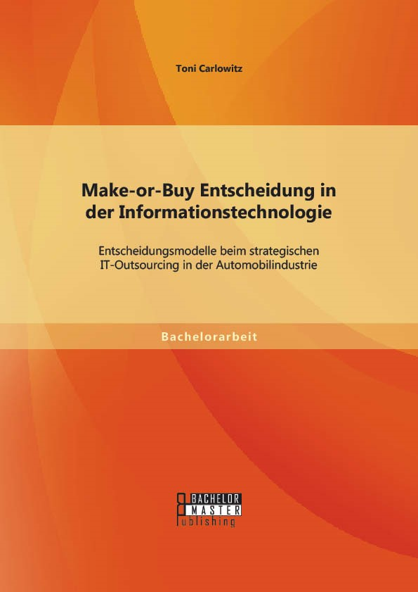 Abbildung von Carlowitz | Make-or-Buy Entscheidung in der Informationstechnologie | Erstauflage | 2014