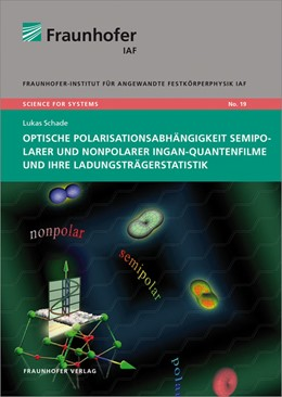Abbildung von Schade / / Ambacher | Optische Polarisationsabhängigkeit semipolarer und nonpolarer InGaN-Quantenfilme und ihre Ladungsträgerstatistik. | 2014 | 19